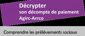 décrypter son décompte de paiement Agirc Arrco
